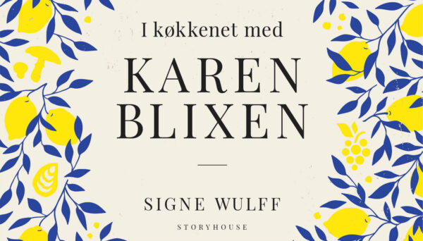 Kvindevin i køkkenet med Karen Blixen